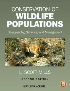 Conservation of wildlife populations : demography, genetics, and management / L. Scott Mills. Wiley-Blackwell, 2013