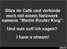 Sitze im Café und verbinde mich mit einem Netzwerk.. | Lustige Bilder, Sprüche, Witze, echt lustig