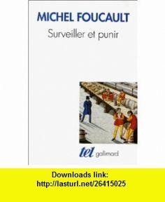 Surveiller Et Punir Naissance De La Pris (French Edition) (9782070729685) Michel Foucault , ISBN-10: 2070729680  , ISBN-13: 978-2070729685 ,  , tutorials , pdf , ebook , torrent , downloads , rapidshare , filesonic , hotfile , megaupload , fileserve