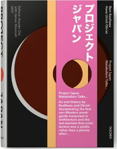 Project Japan: Metabolism Talks... by Rem Koolhaas