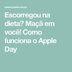 Escorregou na dieta? Maçã em você! Como funciona o Apple Day