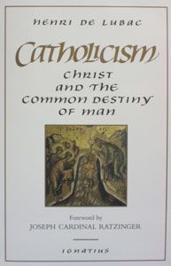 CATHOLICISM Christ and the Common Destiny of Man by Henri de Lubac. $24.95