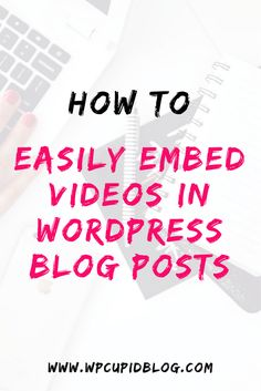 how-to-easily-embed-videos-in-wordpress-blog-posts