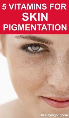 5 Essential Vitamins For Skin Pigmentation