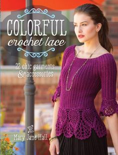 22 Chic Crochet Patterns in Colorful #Crochet Lace by Mary Jane Hall @aboutathome @aboutdotcom