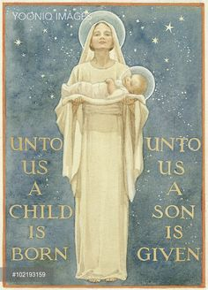 Mary and Baby Jesus with words: 'Unto Us a Child is Born Unto Us a Son is Given'