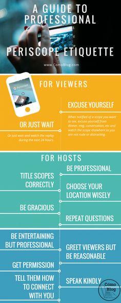 A Guide to Professional Periscope Etiquette (Infographic) via ComoBlog.com