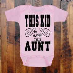 Etsy listing at http://www.etsy.com/listing/151585383/baby-clothes-this-kid-loves-their-aunt-4