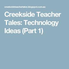 Creekside Teacher Tales: Technology Ideas (Part 1)