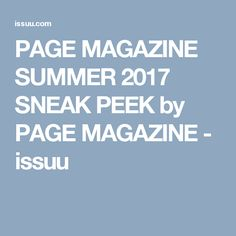 PAGE MAGAZINE SUMMER 2017 SNEAK PEEK by PAGE MAGAZINE - issuu Bring The Heat, First Tv, New Movies, Turning, Magazine, Summer, Summer Time, Magazines