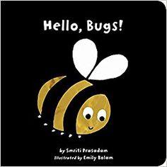 Amazon.com: Hello, Bugs! (Black and White Sparklers) (9781589258624): Smriti Prasadam, Emily Bolam: Books