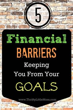 5 Financial Barriers Keeping You From Your Goals.  If you never feel like you are making forward progress financially, you might just need to start applying a few of these tips to help you start moving in the right direction.