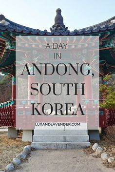 What to do in Andong South Korea. All the best activities from seeing the traditional village, to visiting Andong University. A definite must-see for Korea's most ancient village.