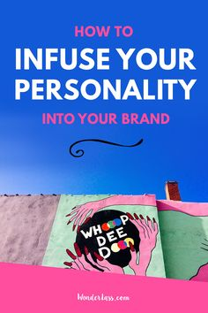 Wonderlass - 10 Steps to Create a Kick-Ass Brand. How to create a brand that stand out and is FULL if your personality!