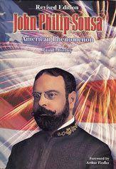 John Philip Sousa: American Phenomenon (Hardcover Book)
