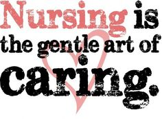 Nursing is the gentle art of caring. #Nurses #Inspiration #Quotes