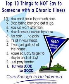 Rheumatoid Arthritis 10 Things to NOT say to Someone with a Chronic Illness - this goes for Migraine sufferers, too! Chronic Migraines, Rheumatoid Arthritis, Chronic Illness, Chronic Pain, Mental Illness, Ulcerative Colitis, Autoimmune Disease, Crohn's Disease, Hypothyroidism