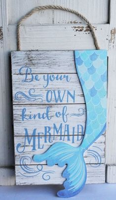 """Be Your Own Kind of Mermaid Sign Cute wood """"Be Your Own Kind of Mermaid"""" sign with rope for hanging. Be Your Own Kind of Mermaid Sign Cute wood Be Your Own Kind of Mermaid sign with rope for hanging. Mermaid Nursery Decor, Mermaid Bathroom Decor, Mermaid Bedroom, Bathroom Signs, Ocean Bedroom, Pool Bathroom, Simple Bathroom, Bathroom Faucets, Mermaid Sign"""