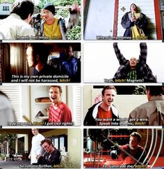 Jesse Pinkman sayin bitch. the last two are my absolute favorite lines of his