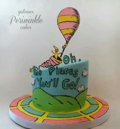 Dr. Suess oh the places you'll go cake
