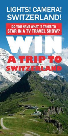 Win A Trip To Switzerland