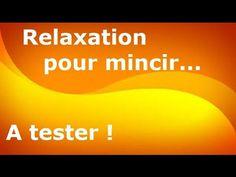 Comment maigrir durablement ? Relaxation pour mincir à tester !!!