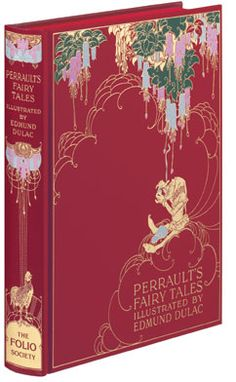 Perrault's Fairy Tales / Translated by Sir Arthur Quiller-Couch and Robert Samber.  Illustrations by Edmund Dulac.  Bound in full cloth.  Binding design redrawn by David Eccles.  Set in Founder's Caslon.  Bound in full cloth.  196 pages with 30 colour plates