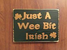 JUST A WEE BIT IRISH Sign Plaque St. Patricks Day Decor Ireland Wall HP Wooden