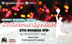 Women's basketball present: CHRISTMAS SPECIAL !!! Wednesday 27th November, 2013 at Undercroft 9PM-2AM Music: •R&B •Hip Hop •Dancehall •Afrobeats •House   Theme: Santas &Elves Price: £2 with costume, £3 without • Dancing and best dressed competitions • Many give aways • Jelly Shots • Anonymous Secret Santa letters