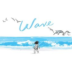 Wave by Suzy Lee. A wordless picture book.   Others by Suzy Lee include: Shadow Mirror The Zoo