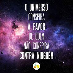 O Universo...conspira a nosso favor !