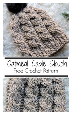 Oatmeal Cable Slouch Hat Free Crochet Pattern - CrochetKim™ More hats, please! You can never have enough and they are great to have handy. This one is made with a gorgeous squishy cable for extra comfort and warmth. Keep a box by the door Crochet Cable Stitch, Crochet Stitches, Crochet Scarves, Crochet Clothes, Crocheted Hats, Crochet Beanie Pattern, Crochet Patterns, Scarf Patterns, Crochet Crafts