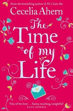 The Time Of Me Life ~ Cecilia Ahern