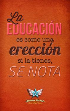 La educación es como una erección...