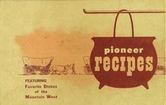 July 24 'Pioneer Recipes' gives a peek back in culinary time