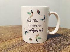 Outlander Inspired Coffee Mug  Take Me Home to