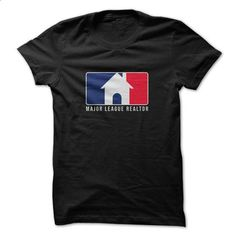 Major League Realtor - #hoodie #t shirt. I WANT THIS => https://www.sunfrog.com/LifeStyle/Major-League-Realtor.html?60505
