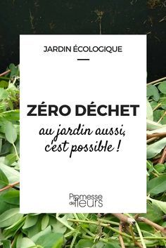 Zéro déchet, même au jardin ! Voici nos conseils astuces pour réduire, réutiliser et recycler vos déchets simplement et facilement. #zerodechet #jardinbio