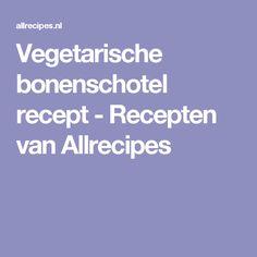 Vegetarische bonenschotel recept - Recepten van Allrecipes