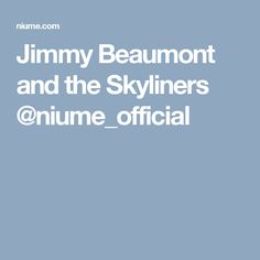Jimmy Beaumont and the Skyliners @niume_official