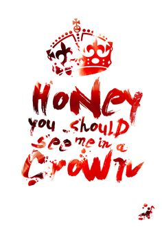"""""""In a world of locked doors the man with the key is king. And honey, you should see me in a crown."""""""