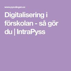 Digitalisering i förskolan - så gör du | IntraPyss