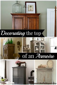 Creative and beautiful ways to decorate the top of an armoire. chatfieldcourt.com