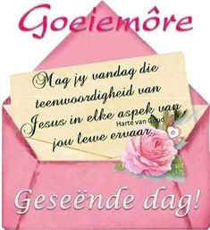 Good Morning Prayer, Morning Prayers, Good Morning Wishes, Will And Testament, Afrikaanse Quotes, Goeie Nag, Goeie More, Christian Messages, Special Quotes