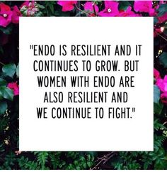 Resilient women and their endo struggles #wordstoremember #endometriosis #endowarriors