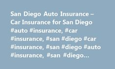 San Diego Auto Insurance – Car Insurance for San Diego #auto #insurance, #car #insurance, #san #diego #car #insurance, #san #diego #auto #insurance, #san #diego #vehicle #insurance http://montana.remmont.com/san-diego-auto-insurance-car-insurance-for-san-diego-auto-insurance-car-insurance-san-diego-car-insurance-san-diego-auto-insurance-san-diego-vehicle-insurance/  # San Diego Car Insurance Unfortunately for San Diego, where cars crowd the road everywhere you go, car accidents happen all…