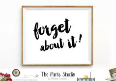 Printable Art: Donnie Brasco Movie Quote Forget About It