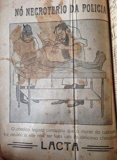 Neste anúncio de 1917 da Lacta, um legista atesta que a pessoa morreu por não ter comido um chocolate. | 26 anúncios antigos que seriam impensáveis nos dias de hoje