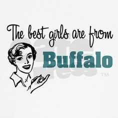 Good old Buffalo, New York!! Where they have great food, and some of the nicest people you will ever meet!!