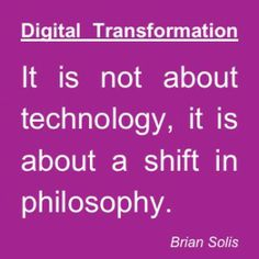 """#Quote by Brian Solis: """"It is not about technology, it is about a shift in philosophy."""""""